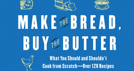 Cookbook review: Make the Bread, Buy the Butter