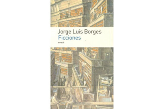 The 100 Best Books Of All Time 39 Ficciones 39 By Jorge Luis Borges