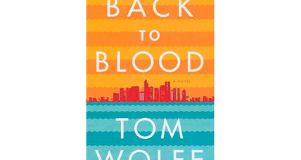 Tom Wolfe's 'Back to Blood': preposterous, contrived, yet wildly entertaining