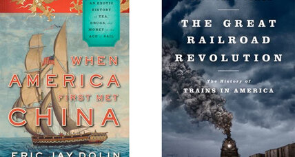 'When America First Met China' and 'The Great Railroad Revolution'