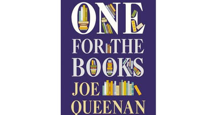 'One for the Books': 5 stories from Joe Queenan's exploration of his life as a reader
