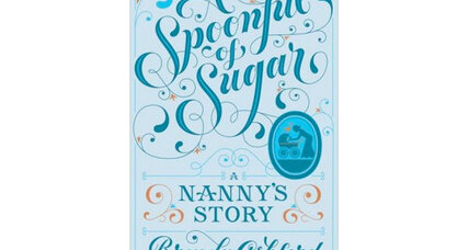 'A Spoonful of Sugar': 7 stories from a British nanny