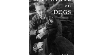 "10 quotes from ""E.B. White on Dogs"""