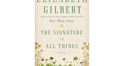 Elizabeth Gilbert's 'Signature of All Things' wins mostly positive reviews
