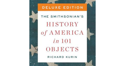 'The Smithsonian's History of America in 101 Objects': why Richard Kurin chose as he did
