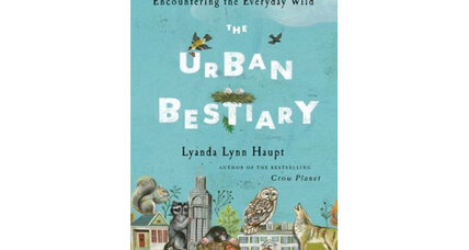 'The Urban Bestiary' author Lyanda Lynn Haupt looks at the animals who inhabit our cities