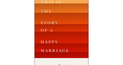 Reader recommendation: This Is the Story of a Happy Marriage