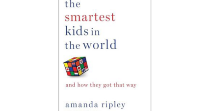 Reader recommendation: The Smartest Kids in the World