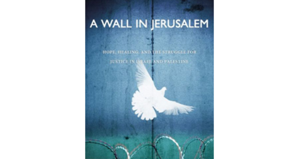 Reader recommendation: A Wall in Jerusalem