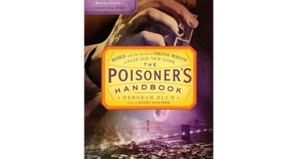 'The Poisoner's Handbook' author Deborah Blum explores the history of forensic science