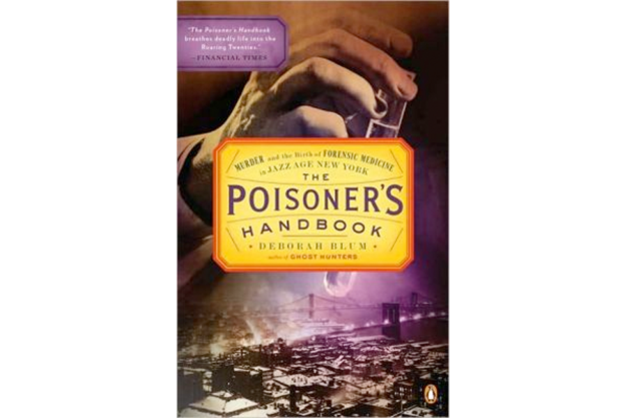 The Poisoner S Handbook Author Deborah Blum Explores The History Of Forensic Science Csmonitor Com