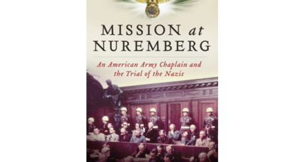 Spiritual counselor to the Nazis? 'Mission at Nuremberg' author Tim Townsend tells the unlikely story