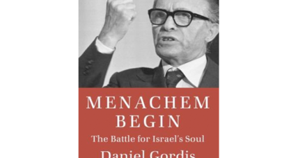 Menachem Begin: The Battle for Israel's Soul