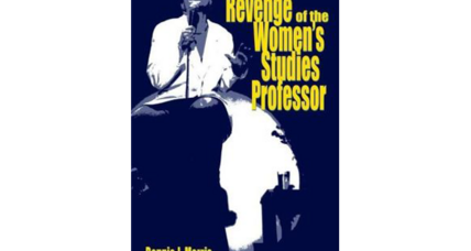 Reader recommendation: Revenge of the Women's Studies Professor