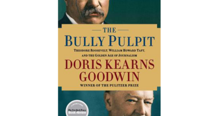 Reader recommendation: The Bully Pulpit