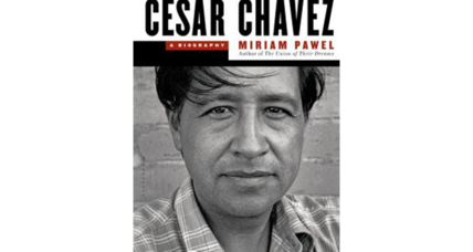 Cesar Chavez: Author Miriam Pawel says history rarely tells the whole Chavez story