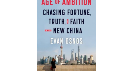 """Age of Ambition"" by Evan Osnos profiles the highly ambitious in today's China"