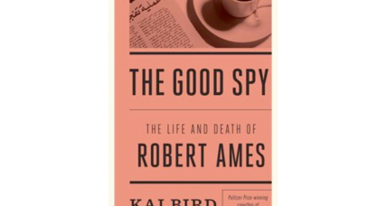 'The Good Spy' by Kai Bird makes the case for a more humane form of espionage