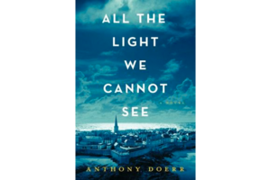 Review U0027All The Light We Cannot Seeu0027 Is A Compelling WWII Novel By  Acclaimed Author Anthony Doerr