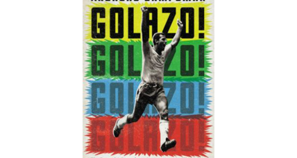 'Golazo!' chronicles soccer's impact on Latin America