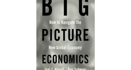 'Big Picture Economics' cuts through the jargon and complexity of the American economy