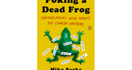 'Poking a Dead Frog': 10 thoughts on comedy from some of its best writers