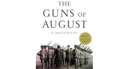 Reader recommendation: The Guns of August