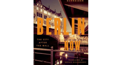 'Berlin, Now' describes a city that is 'weird,' 'incomplete,' yet ever attractive