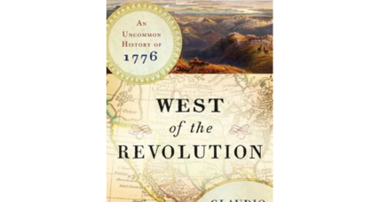 'West of the Revolution' takes readers beyond the Thirteen Colonies