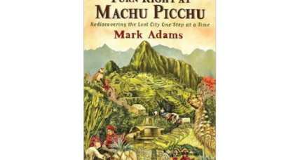 Reader recommendation: Turn Right at Machu Picchu