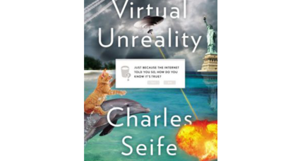 'Virtual Unreality' helps to sort the true from the false on the Internet