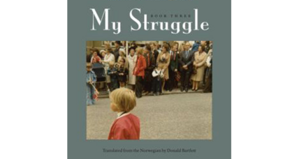 'My Struggle, Book Three: Boyhood' continues the sprawling odyssey of an unlikely Norwegian folk hero