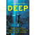 'Deep' explores the extraordinary connections between humanity and the ocean