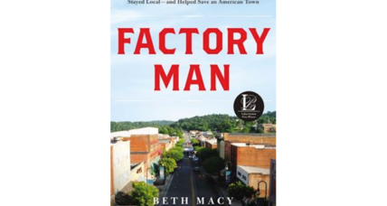''Factory Man' wonderfully recounts the David-and-Goliath story of a Virginia furniture maker fighting Chinese imports