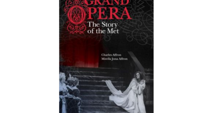 'Grand Opera: The Story of the Met,' a biography of America's flagship opera company, informs and amuses