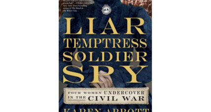 'Liar Temptress Soldier Spy' finds thrills and chills in Civil War history