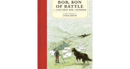 'Bob, Son of Battle' comes alive in a wonderful new edition