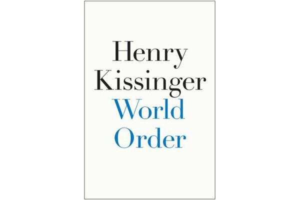 'World Order' by Henry Kissinger is spellbinding and
