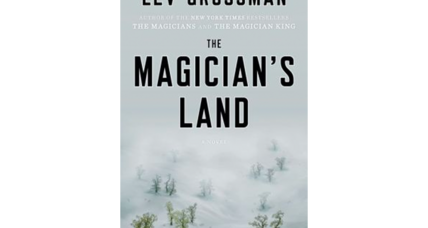 'The Magician's Land': Critics call the third book in Lev Grossman's trilogy a satisfying finale