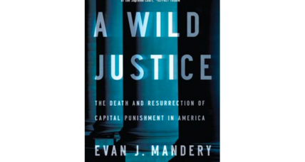 Death penalty ban: 'A Wild Justice' author Evan Mandery explains how the US adopted, and then discarded, it