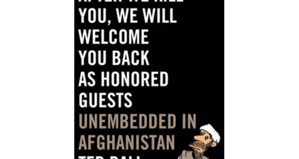 'After We Kill You, We Will Welcome You Back as Honored Guests' offers an unvarnished but informed view of life on the ground in Afghanistan