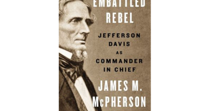 'Embattled Rebel' suggests that Jefferson Davis had plenty of help when it came to losing the Civil War