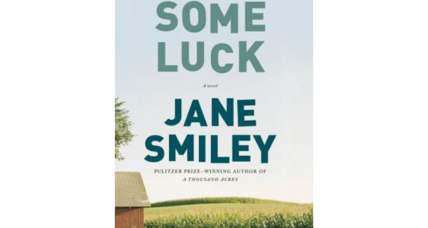 'Some Luck' kicks off Jane Smiley's chronicle of an Iowa farm family