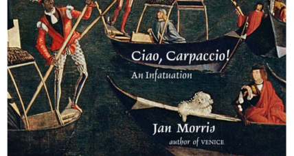 'Ciao, Carpaccio!' is travel writer Jan Morris's loving meditation on Venetian painter Vittore Carpaccio