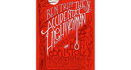 'The Accidental Highwayman': Critics praise the YA fantasy adventure