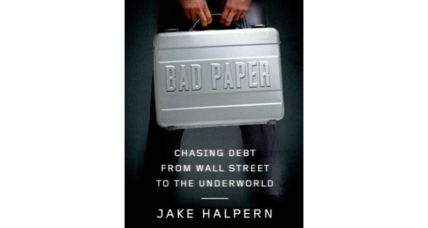 'Bad Paper': The book about debt collection is 'fascinating' and 'unexpectedly fun'