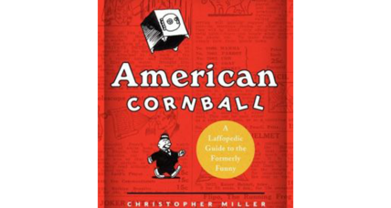 'American Cornball' is a funny book about the things people used to laugh at
