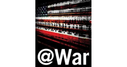 '@War' details the unsettling implications of cyber warfare and espionage