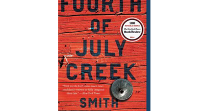 'Fourth of July Creek' is a gritty, disturbing, evocative, and extraordinary debut novel