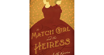 'The Match Girl and the Heiress' profiles an unlikely duo in search of a better world